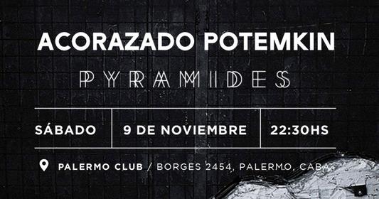 Acorazado Potemkin y Pyramides en Palermo Club