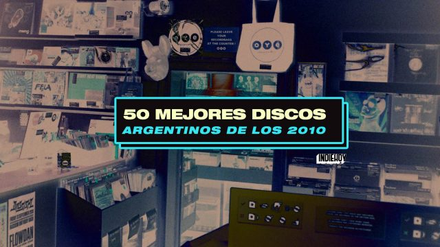 Los 50 mejores discos argentinos de los 2010