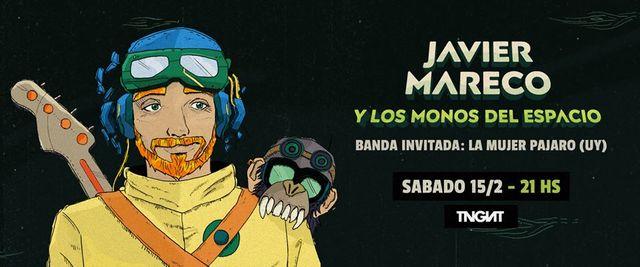 Javier Mareco y los monos del espacio + La Mujer Pájaro en La Tangente