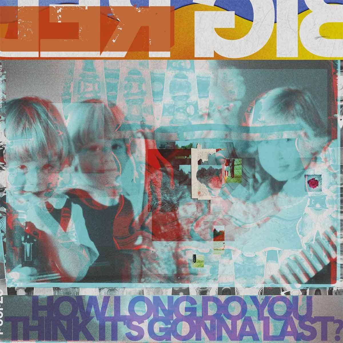 Tapa de How Long Do You Think It's Gonna Last?, disco de Big Red Machine