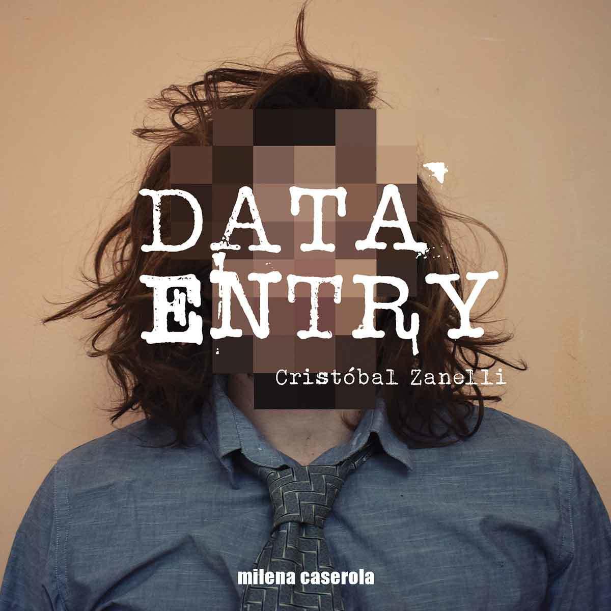 Tapa de Data Entry, libro de Cristobal Zanelli
