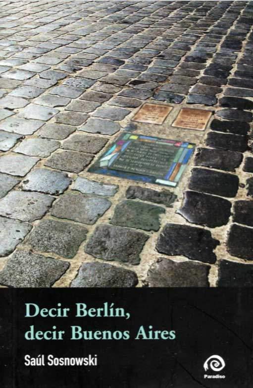 """Tapa de """"Decir Berlín, decir Buenos Aires"""", libro de Saúl Sosnowski"""