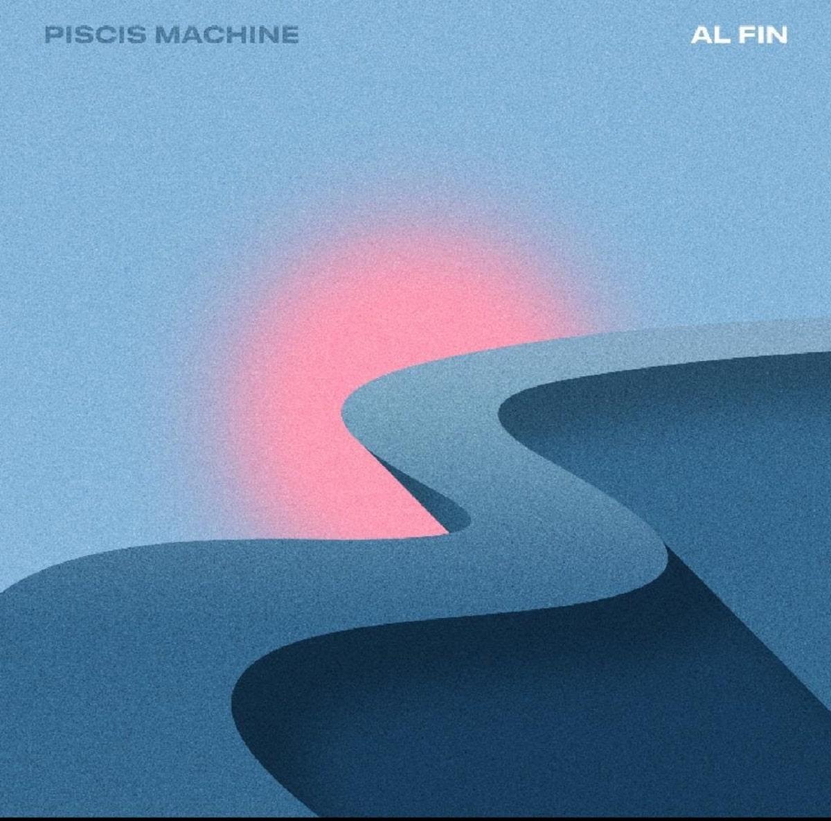"""Al fin"", lo nuevo de Piscis Machine"